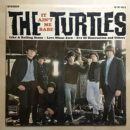 "The Turtles ""It Ain't Me Babe"" Original White Whale Stereo LP"