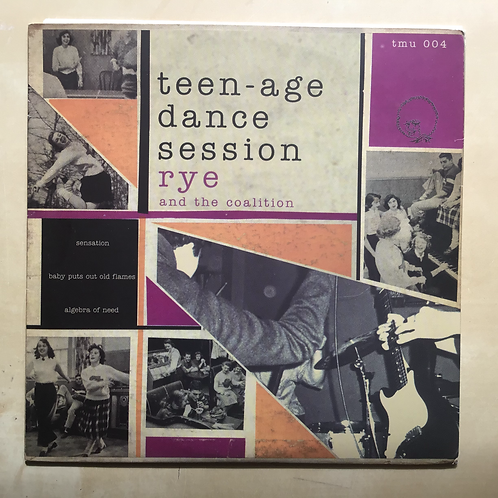 """Rye and the Coalition """"Teen-age Dance Session"""" 7"""" vinyl"""