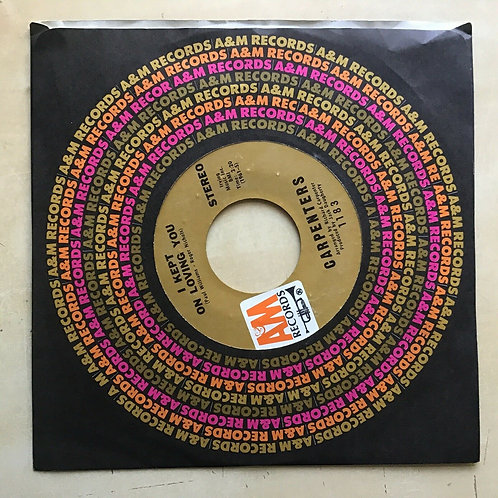 """THE CARPENTERS 45 RPM-""""They Long to be Close to You"""""""" I Kept on Loving You"""" EX!"""