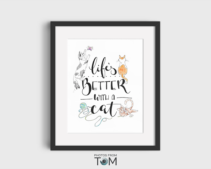 Life's Better With A Cat