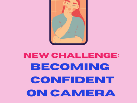 CHALLENGE: Becoming Confident On Camera