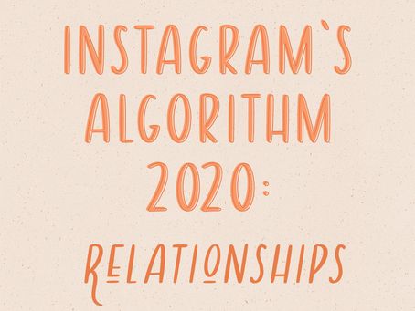Instagram's Algorithm 2020 Update: Relationships