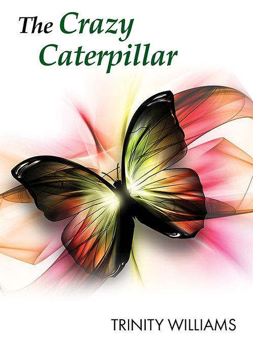 The Crazy Caterpillar