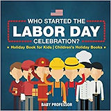 Who Started the Labor Day Celebration.jp