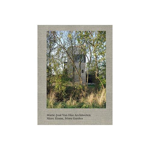 """""""Marie-José Van Hee architecten: More Home, More Garden"""""""