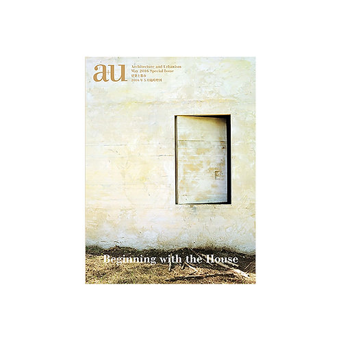 A+U Beginning with the house