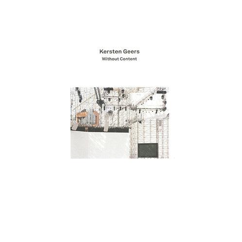 Kersten Geers: Without Content (2G Essays)