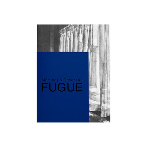 Catalogue expo FUGUE / Martinet & Texereau