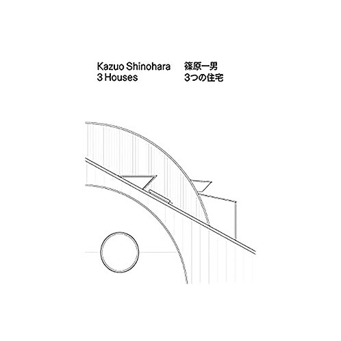 Kazuo Shinohara: 3 Houses