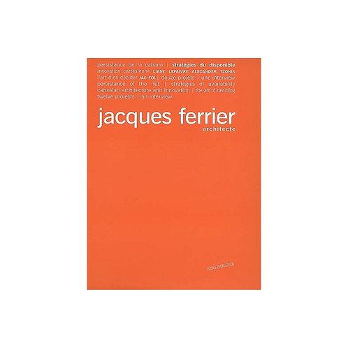 Jacques Ferrier, architecte : stratégies du disponible