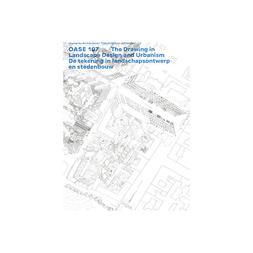 OASE 107 / The Drawing in Landscape Design and Urbanism