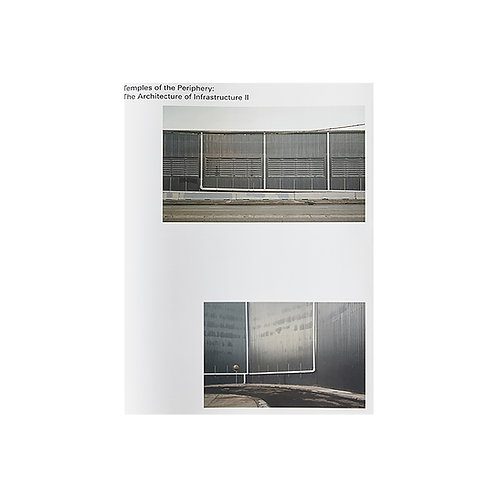 Temples of the Periphery : the Architecture of Infrastructure II
