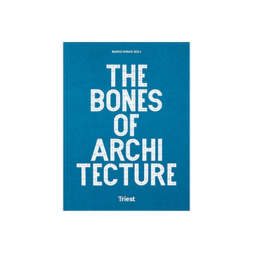 The Bones of Architecture / Structure and Design Practices