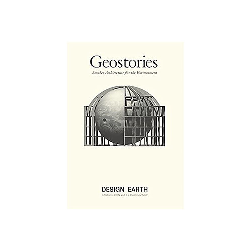 Geostories / Another Architecture for the Environment