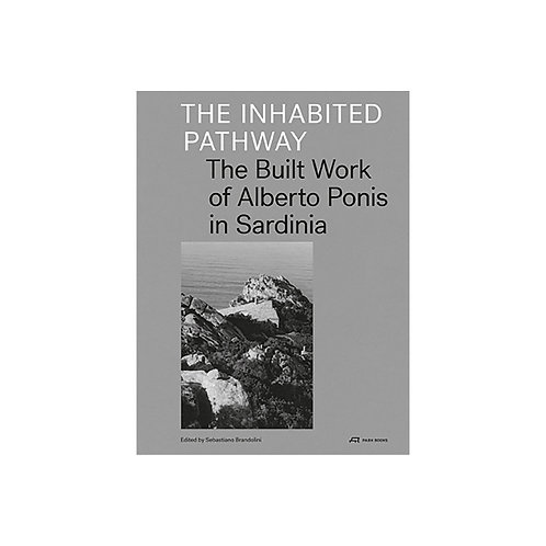 The Inhabited Pathway /Monograph of Alberto Ponis