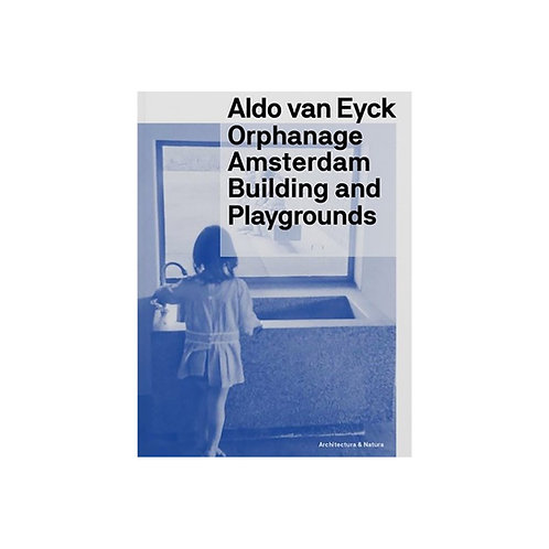 Orphanage Amsterdam: Building and Playgrounds by Aldo van Eyck