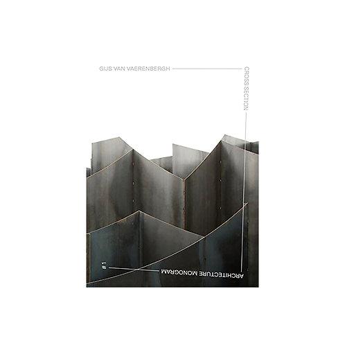 Architecture Monogram #1: Gijs Van Vaerenbergh - Cross Section
