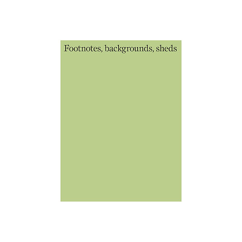 """Footnotes, Backgrounds, Sheds"": Hugh Strange, Max Creasy & Elizabeth Hatz"