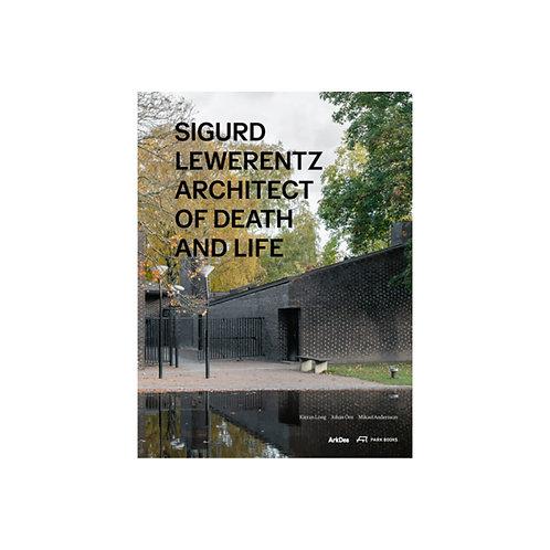 Sigurd Lewerentz / Architect of Death and Life