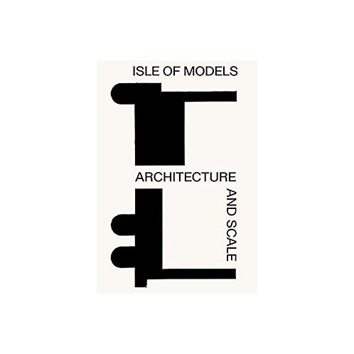 Isle of models. Architecture and scale
