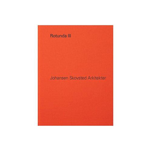 Rotunda III / Johansen Skovsted Arkitekter