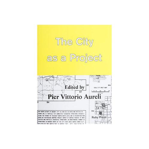 The City as a project / Pier Vittorio Aureli