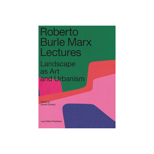 Roberto Burle Marx Lectures / Landscape as Art and Urbanism