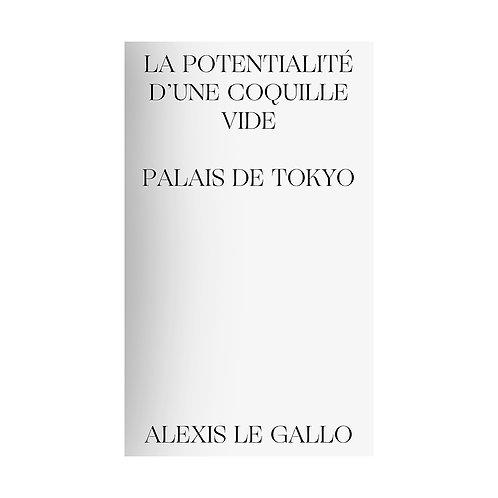 La potentialité d'une coquille vide / Alexis Le Gallo