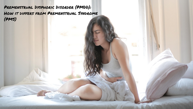 Premenstrual Dysphoric Disorder (PMDD): How it differs from Premenstrual Syndrome (PMS)