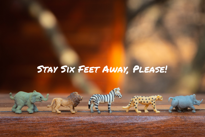 Stay Six Feet Away, Please!