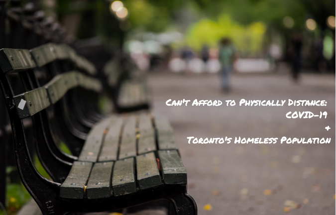 Can't Afford to Physically Distance: COVID-19 & Toronto's Homelessness Population