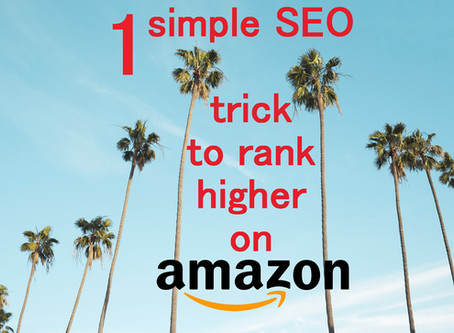1 Simple SEO Trick to Rank Higher on Amazon