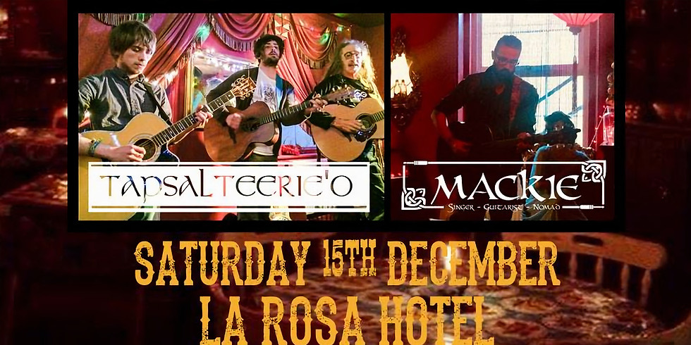 Mackie and Tapsalteerie'O at La Rosa