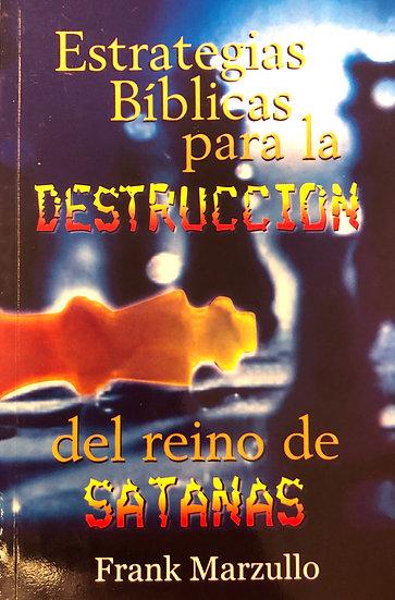 Estrategias bíblicas para la destruccion del reino de satana