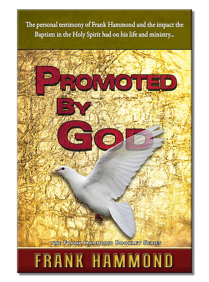 Promoted by God - Frank Hammond's Testimony