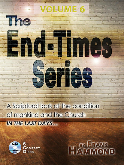 AUDIO: The End Times Series (VOLUME 6, mp3)