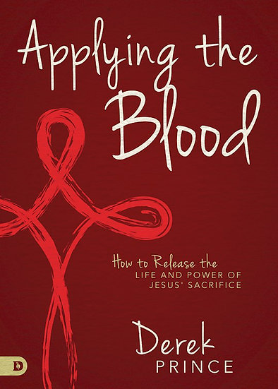 Applying the Blood: How to Release the Life