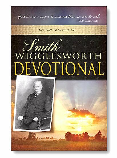 Smith Wigglesworth Devotional: 365 Day Devotional