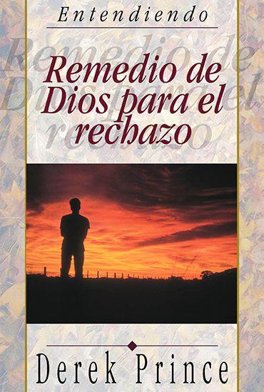 SPANISH: Remedio de Dios para el Rechazo