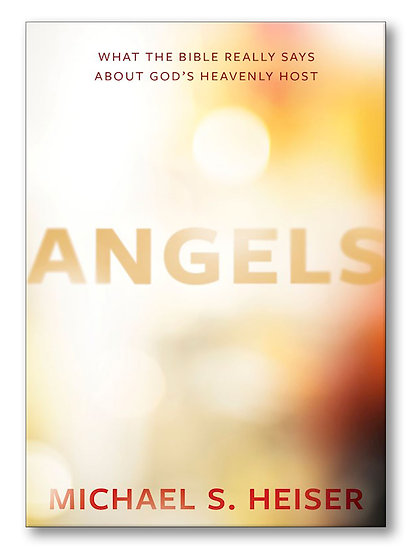 Angels - What The Bible Really Says About God's Heavenly Host