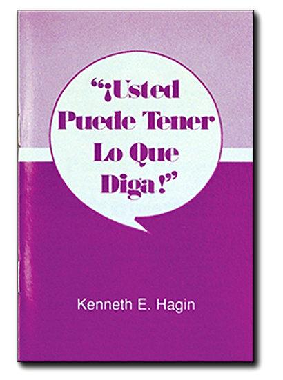 Spanish: ¡Usted Puede Tener Lo Que Diga!