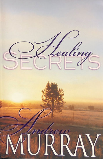 Healing Secrets - Andrew Murray