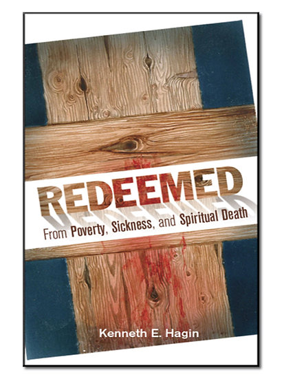 Redeemed From Poverty Sickness & Spiritual Death