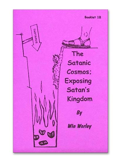 The Satanic Cosmos: Exposing Satan's Kingdom #18