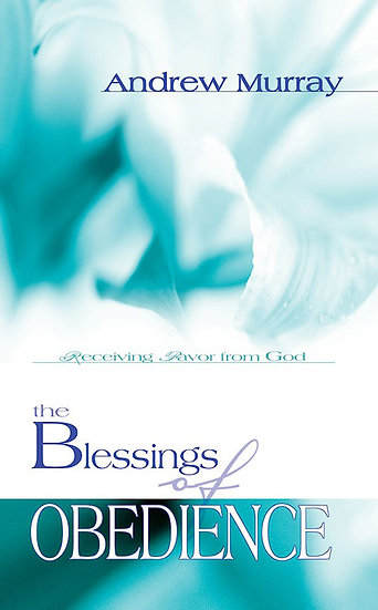 Blessings Of Obedience - Andrew Murray