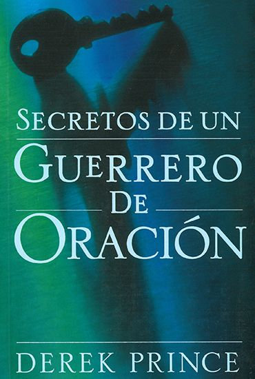 SPANISH: Secretos de un Guerrero de Oración