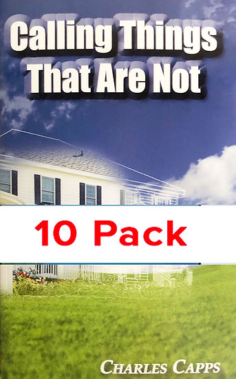 Calling Things That Are Not  (10 PACK)