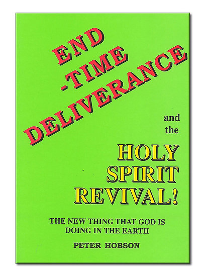 End-Time Deliverance & Holy Spirit Revival