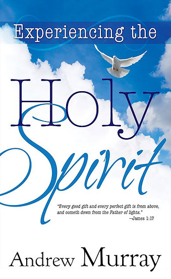 Experiencing The Holy Spirit - Andrew Murray