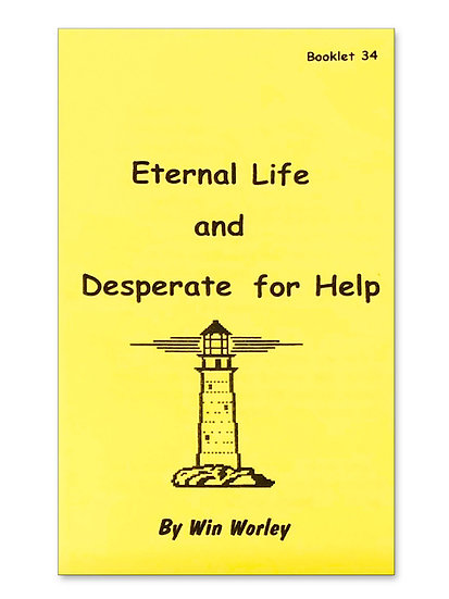 Eternal Life & Desperate For Help #34